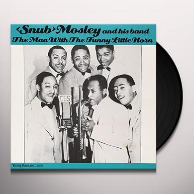 Snub Mosely MAN WITH THE FUNNY LITTLE HORN Vinyl Record