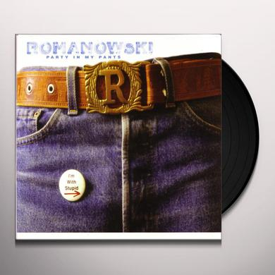 Romanowski PARTY IN MY PANTS Vinyl Record