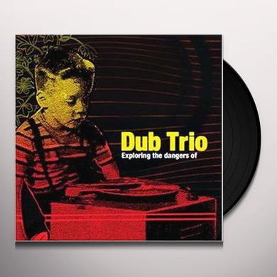 Dub Trio EXPLORING THE DANGERS OF Vinyl Record