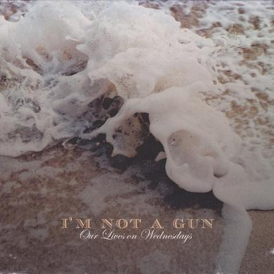 I'M Not A Gun OUR LIVES ON WEDNESDAYS Vinyl Record