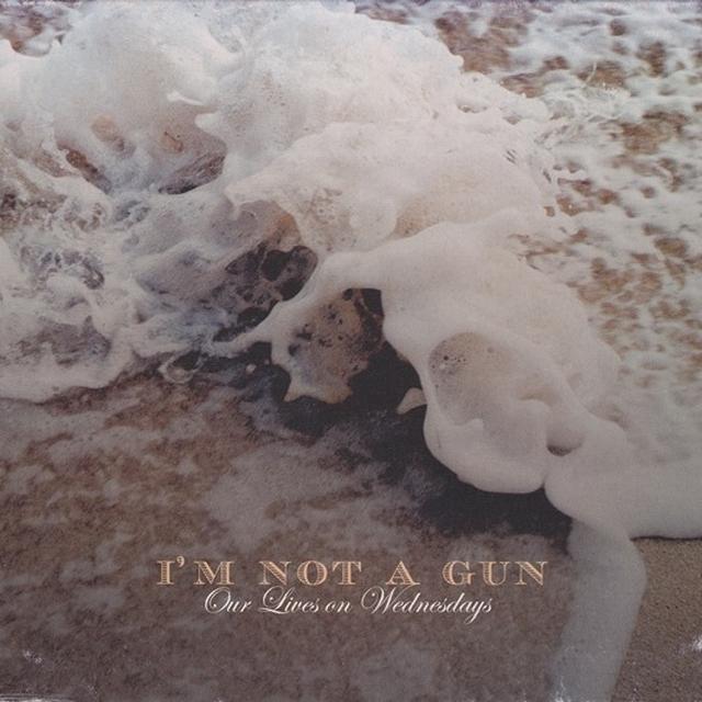 I'M Not A Gun OUR LIVES ON WEDNESDAYS Vinyl Record