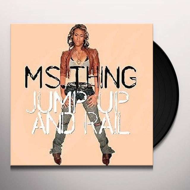 Ms Thing JUMP UP & RAIL Vinyl Record