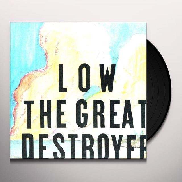 Low GREAT DESTROYER Vinyl Record