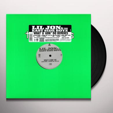 Lil Jon & Eastside Boyz WHAT U GON DO: REMIXES Vinyl Record - Remixes