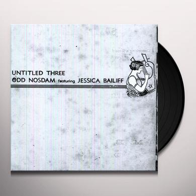 Odd Nosdam UNTITLED THREE Vinyl Record
