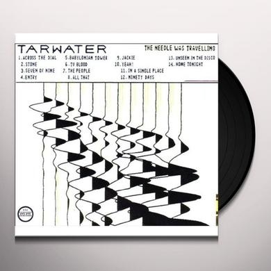 Tarwater NEEDLE WAS TRAVELING Vinyl Record