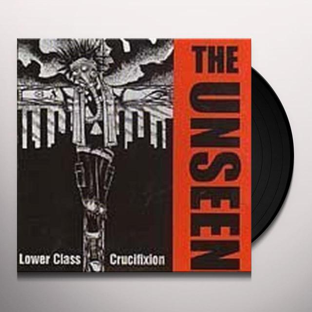 Unseen LOWER CLASS CRUCIFIXION Vinyl Record