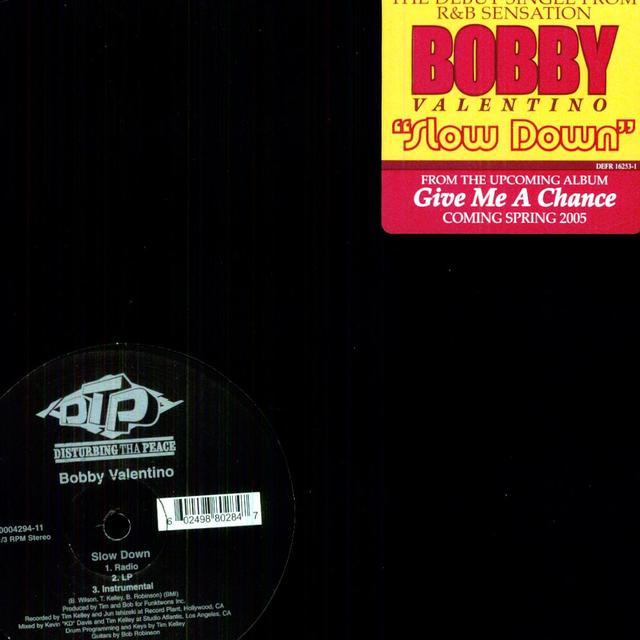 Bobby Valentino SLOW DOWN (X3) Vinyl Record