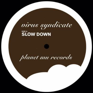 Virus Syndicate SLOW DOWN Vinyl Record