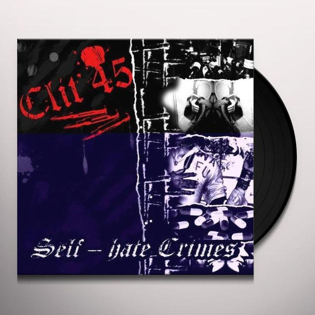 Clit 45 SELF HATE CRIMES Vinyl Record