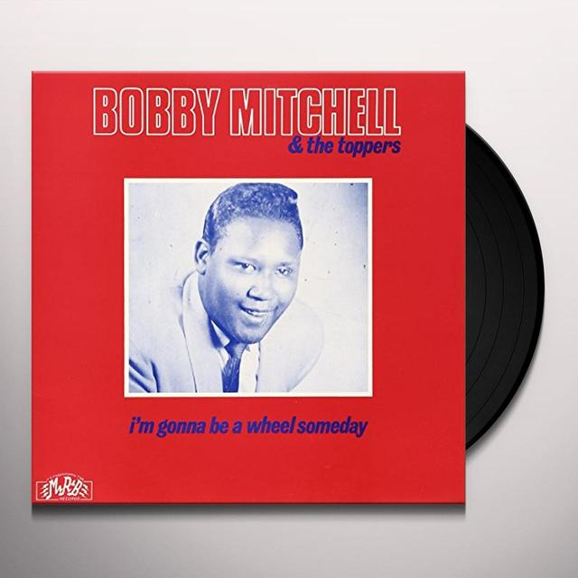 Bobby Mitchell I'M GONNA BE A WHEEL SOMEDAY Vinyl Record