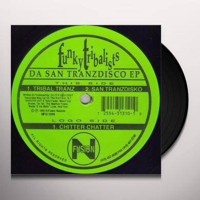 Funky Tribalists TRIBAL TRANZ / SAN TRANZDISKO / CHITTER CHATTER Vinyl Record