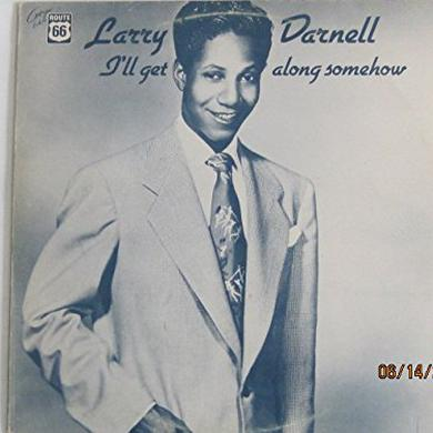 Larry Darnell GET ALONG SOMEHOW: 1949-1957 Vinyl Record