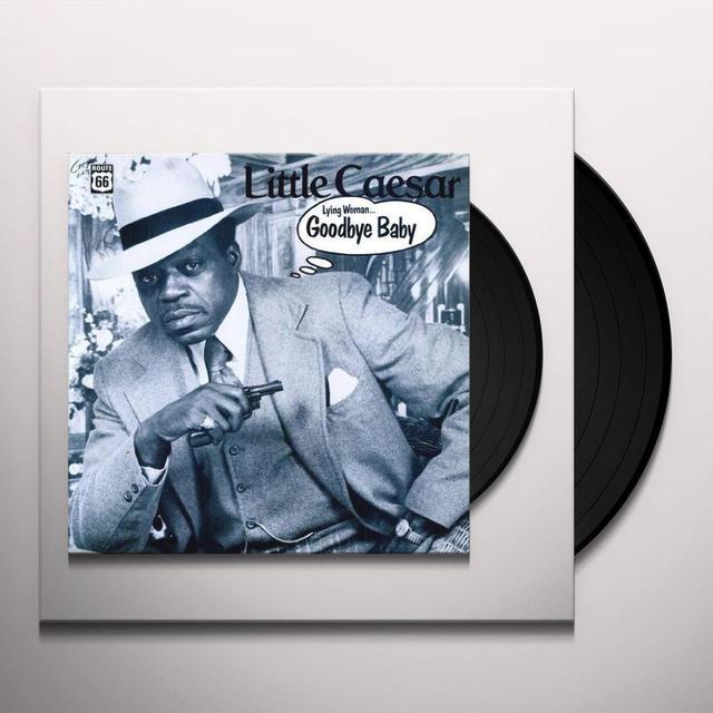Little Caesar LYING WOMAN / GOODBYE BABY Vinyl Record
