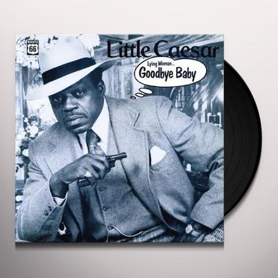 Little Caesar LYING WOMAN / GOODBYE BABY Vinyl Record