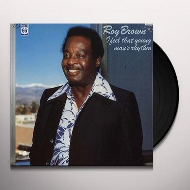 Roy Brown FEEL THAT YOUNG MAN'S RHYTHM Vinyl Record