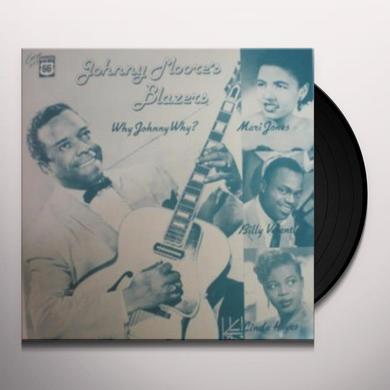 Johnny Moore'S Blazers WHY JOHNNY WHY: 1949-1956 Vinyl Record