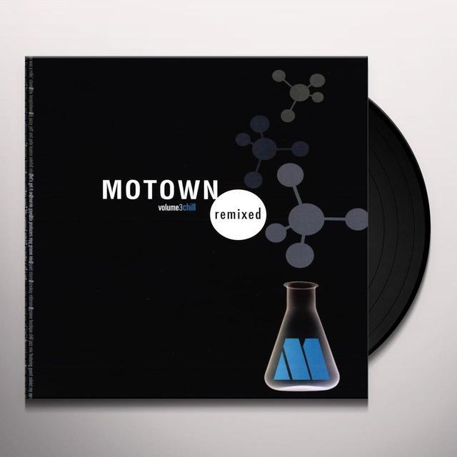 MOTOWN REMIXED 3: CHILL / VARIOUS Vinyl Record