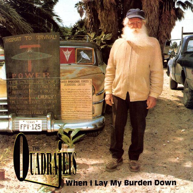 Quadrajets WHEN I LAY MY BURDEN DOWN Vinyl Record