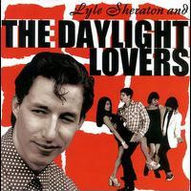 Lyle Sheraton & Daylight Lovers LYLE SHERATON & THE DAYLIGHT LOVERS Vinyl Record