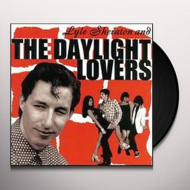 Lyle Sheraton & Daylight Lovers LYLE SHERATON & THE DAYLIGHT LOVERS Vinyl Record