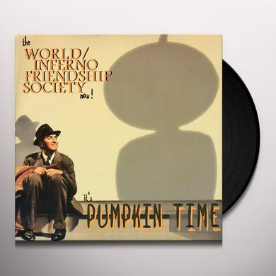 World / Inferno Friendship Society ITS PUMPKIN TIME Vinyl Record