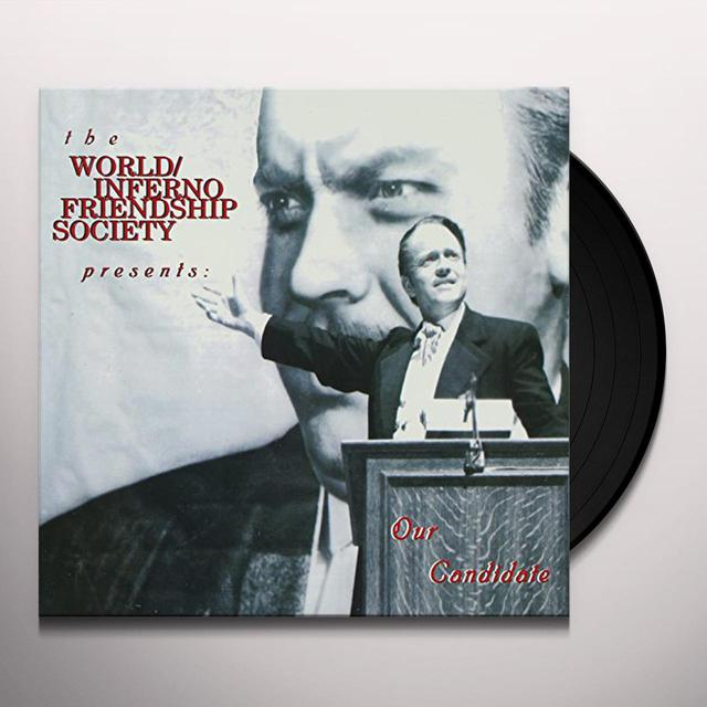 World / Inferno Friendship Society OUR CANDIDATE Vinyl Record