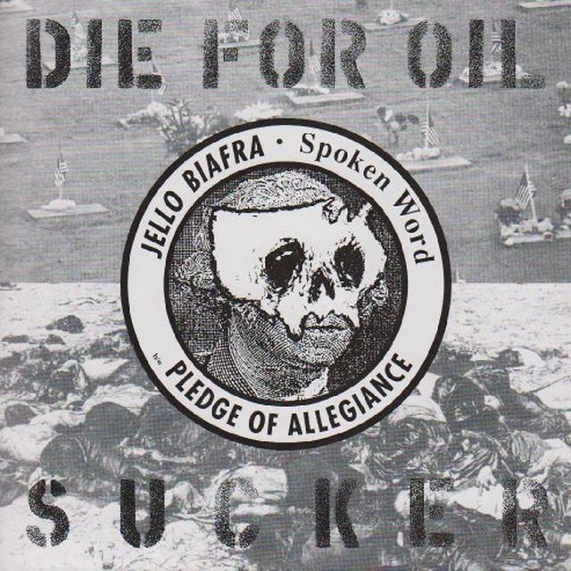 Jello Biafra DIE FOR OIL SUCKER Vinyl Record