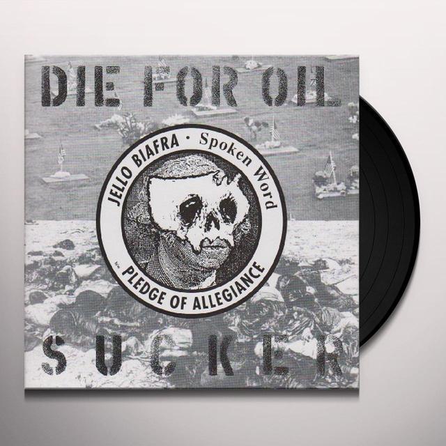 Jello Biafra DIE FOR OIL SUCKER Vinyl Record