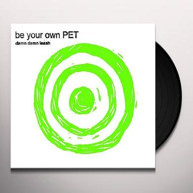 Be Your Own Pet DAMN DAMN LEASH Vinyl Record