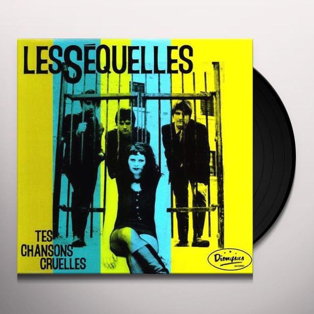 Les Sequelles TES CHANSONS CRUELLES Vinyl Record