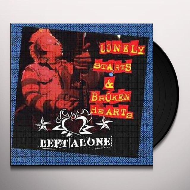 Left Alone LONELY STARTS & BROKEN HEARTS Vinyl Record