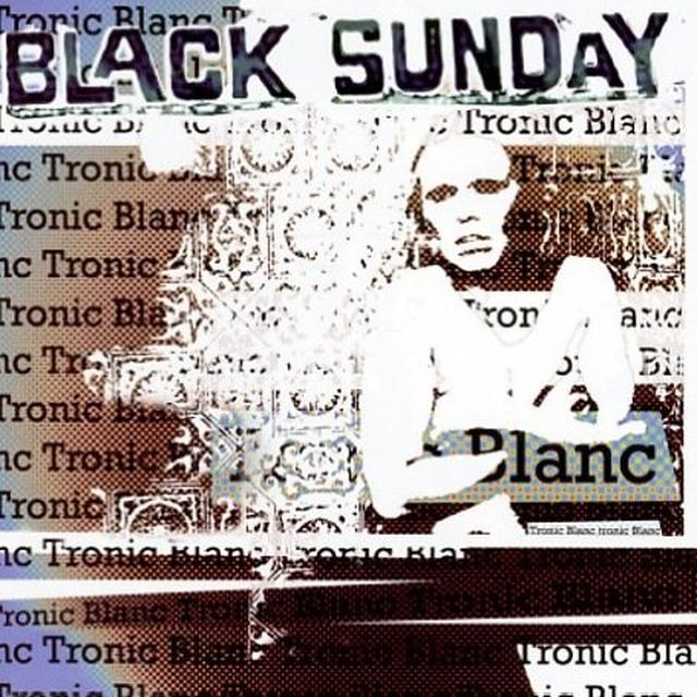 Black Sunday TRONIC BLANC Vinyl Record