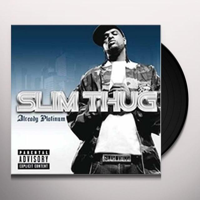 Slim Thug ALREADY PLATINUM Vinyl Record