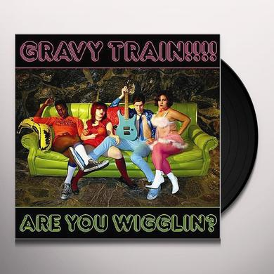 Gravy Train ARE YOU WIGGLIN Vinyl Record