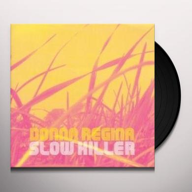Donna Regina SLOW KILLER Vinyl Record