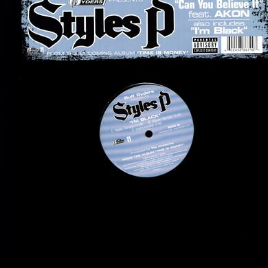 Styles P CAN YOU BELIEVE IT (X3) / I'M BLACK (X3) Vinyl Record
