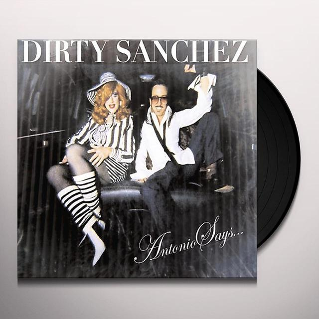Dirty Sanchez ANTONIO SAYS Vinyl Record