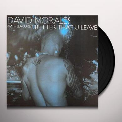 David Morales BETTER THAT YOU LEAVE Vinyl Record - Remix