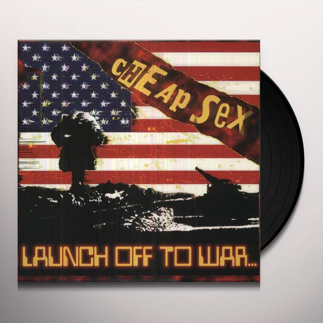 Cheap Sex LAUNCH OFF TO WAR Vinyl Record