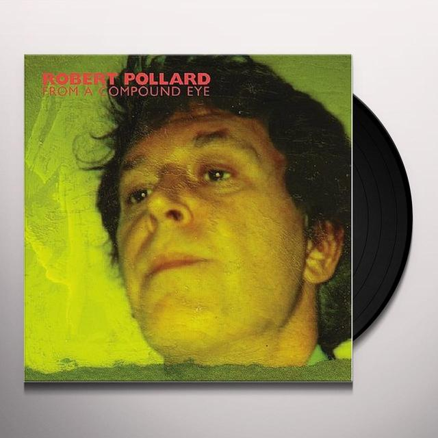 Robert Pollard FROM A COMPOUND EYE Vinyl Record