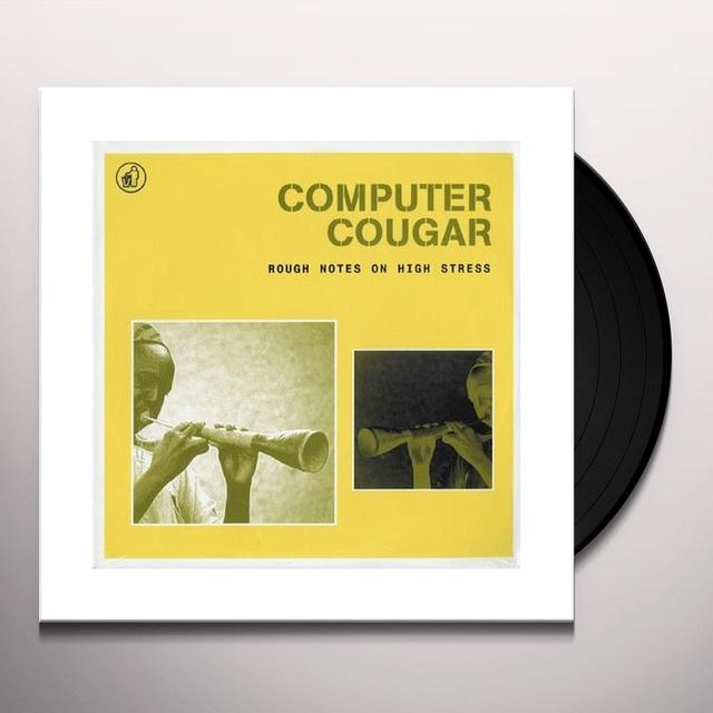Computer Cougar ROUGH NOTES ON HIGH STRESS Vinyl Record