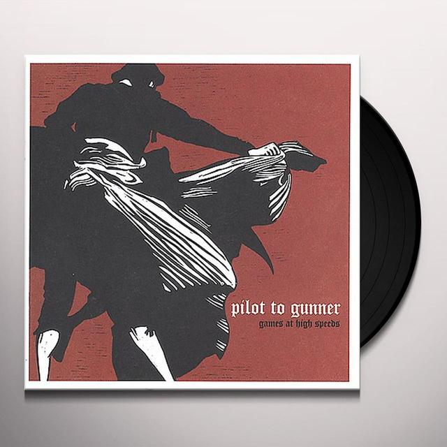 Pilot To Gunner GAMES AT HIGH SPEEDS Vinyl Record