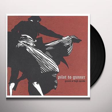 Pilot To Gunner GAMES AT HIGH SPEEDS Vinyl Record