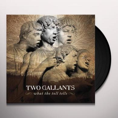 Two Gallants WHAT THE TOLL TELLS (BONUS TRACKS) Vinyl Record