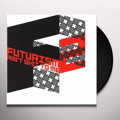 FUTURISM AIN'T SHIT TO ME 2 / VARIOUS Vinyl Record