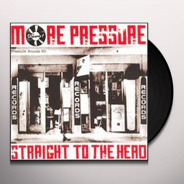 MORE PRESSURE 1: STRAIGHT TO THE HEAD / VARIOUS Vinyl Record