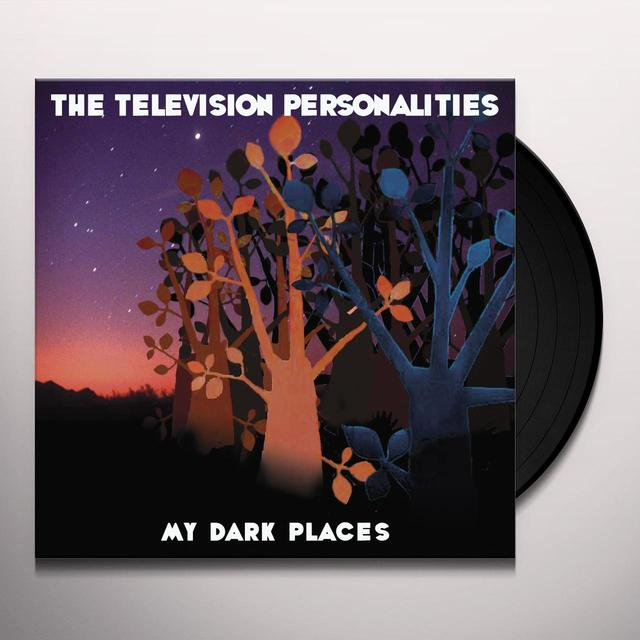 Television Personalities MY DARK PLACES Vinyl Record