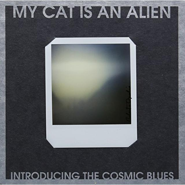 My Cat Is An Alien INTRODUCING THE COSMIC BLUES Vinyl Record