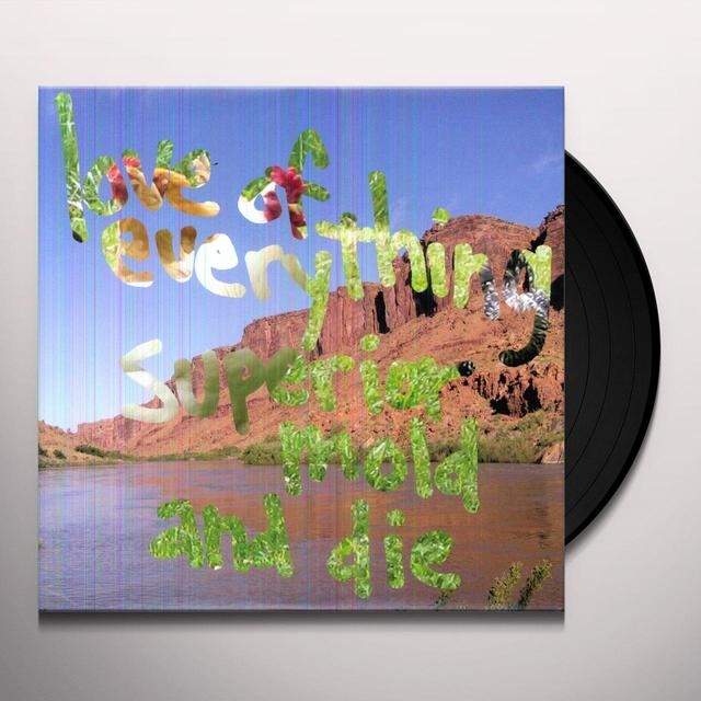 Love Of Everything SUPERIOR MOLD & DIE (Vinyl)